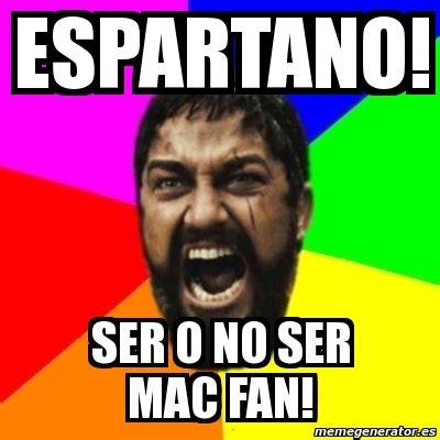 Meme Generator Mac - meme sparta espartano ser o no ser mac fan 1365615