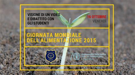 giornata mondiale alimentazione 16 ottobre giornata mondiale dell alimentazione 2015