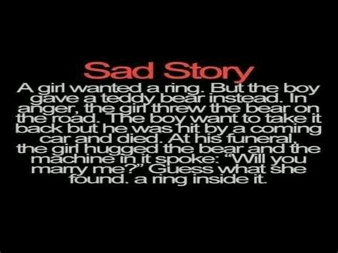 sad stories i ve heard this story and told it to my she cried and i felt like i