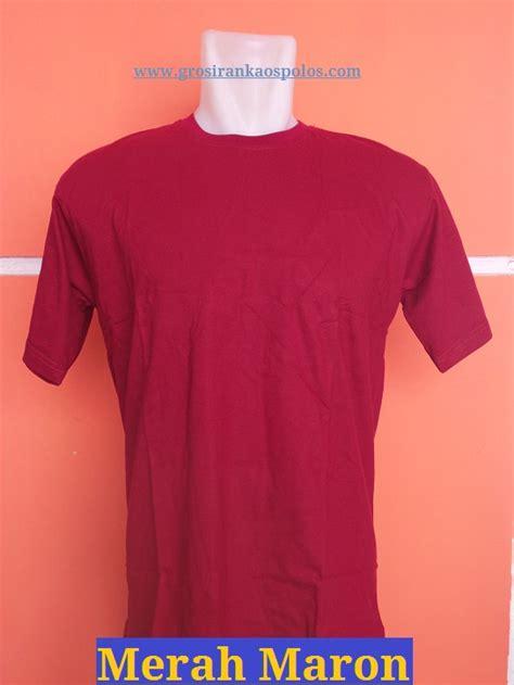 Kaos Polos Warna Merah Maroon grosir kaos polos murah jual kaos polos cotton combed