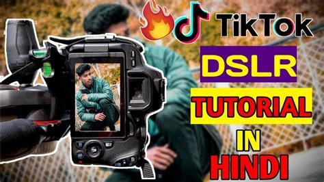 tik tok dslr tutorial  hindi dslr tik tok