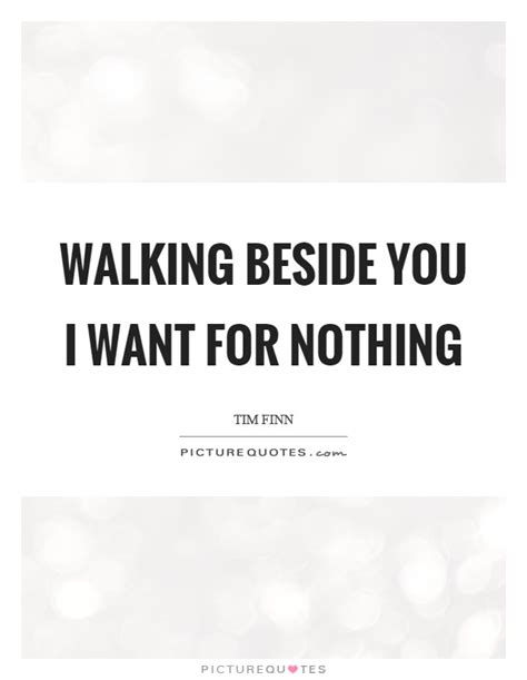 how to your to walk beside you beside you quotes beside you sayings beside you picture quotes