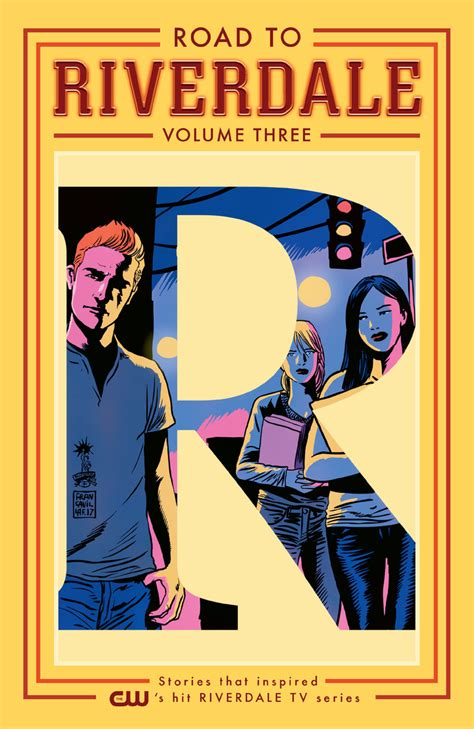 riverdale vol 1 road to riverdale vol 3 preview comics news