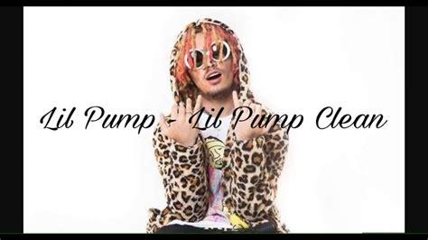 lil pump clean lil pump lil pump clean youtube