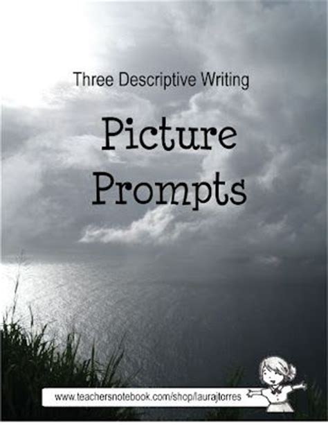 Or Prompts Descriptive Writing Picture Prompts Writing Middle School And Writing Prompts