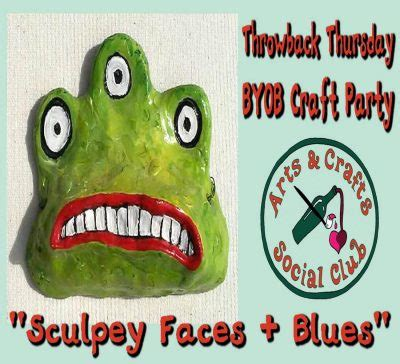 throwback thursday byob craft quot throwback thursday byob craft quot sculpey faces blues quot presented by arts and crafts social