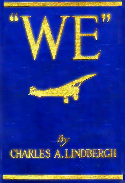 An American Charles Lindbergh Book We Are Compelled To Work More Hours Per By Charles Lindbergh Like Success