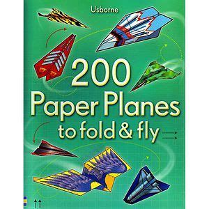 Fold And Fly Paper Planes Book - 200 paper planes to fold and fly by xump