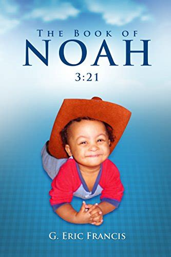 the of noah books book review the book of noah 3 21 by g eric francis