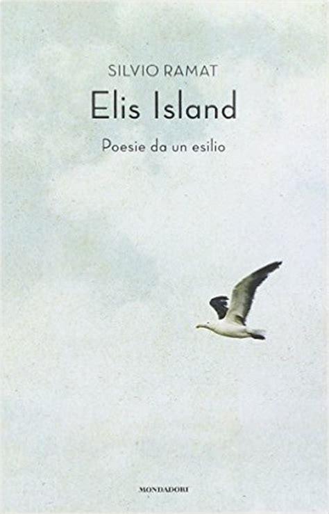 libro the un discovered islands an elis island poesie da un esilio padova cultura
