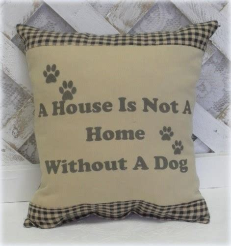 a house is not a home without a dog a house is not a home without a dog handmade pillow