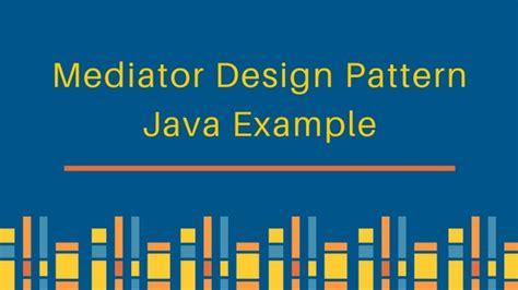 design pattern mediator mediator design pattern in java journaldev