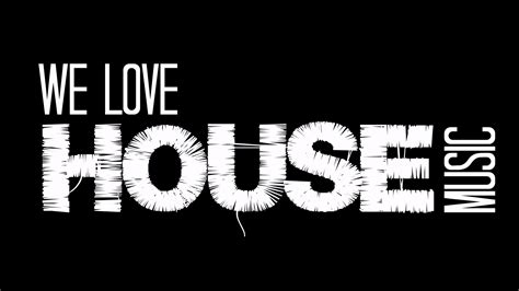 i love house music we love house music 2015 promo youtube