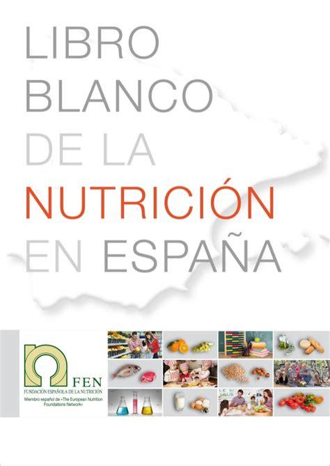 libro espaa amenazada de libro blanco de la nutrici 243 n en espa 241 a