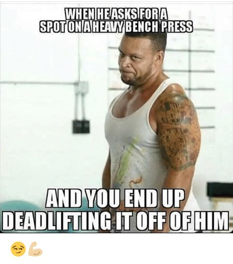 Bench Meme - bench meme 28 images how much can you bench press bro
