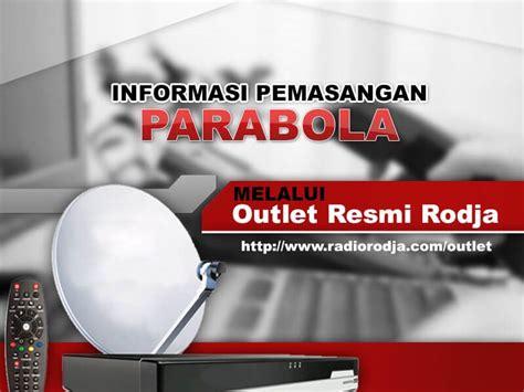Tv Rodja informasi pemasangan parabola untuk rodja tv melalui