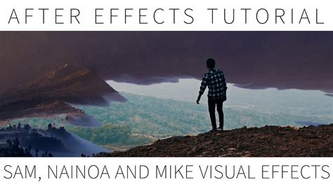 tutorial after effect indonesia after effect tutorial sam kolder nainoa and mike visual
