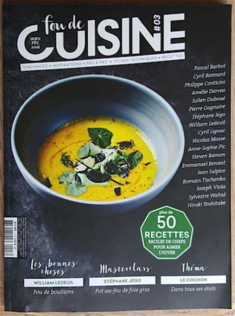 revue de cuisine fou de cuisine le magazine cuisine que l on attendait