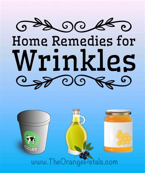 home remedies for wrinkles theorangepetals