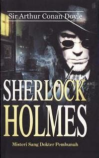 Sherlock Misteri Sang Dokter Pembunuh Arthur Conan Doyle Sherlock Misteri Sang Dokter Pembunuh By Arthur