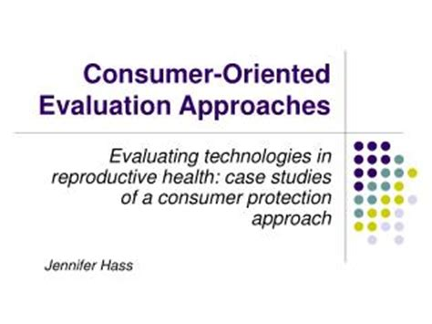 ppt consumer oriented evaluation approaches ppt trade oriented and consumer oriented sales