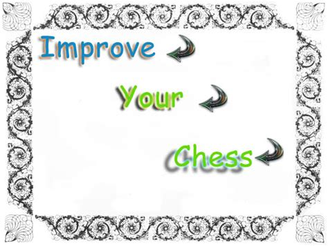 chess for parents tips to improve chess understanding books how to improve your chess mychessblog 1