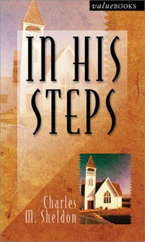in his steps books in his steps by charles m sheldon reviews discussion