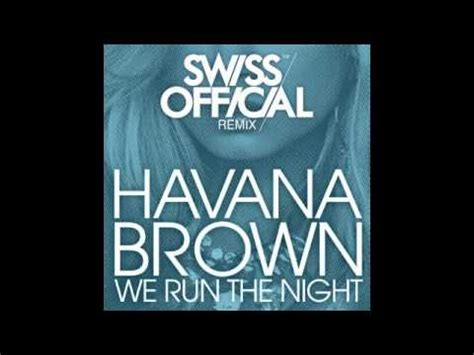 free download mp3 we run the night havana brown ft pitbull havana brown feat pitbull we run the night swiss