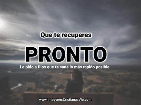 imagenes de que te recuperes pronto amor imagenes q t recuperes pronto imagenes cristianas que te