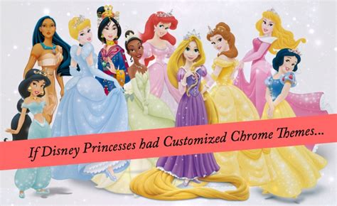 chrome themes disney if disney princesses had customized chrome themes