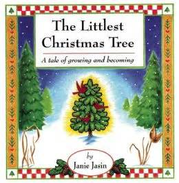 the littlest christmas tree musical the littlest tree a tale of growing and becoming by janie jasin 9780916773816
