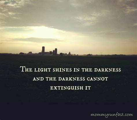 the light shines in the darkness 1000 images about inspirational quotes on pinterest