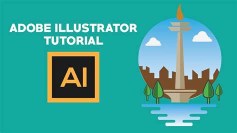 tutorial adobe illustrator bahasa indonesia pemula adobe illustrator tutorial flat design monas indonesia