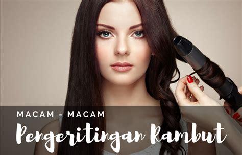 tutorial rambut kepang susun macam macam pengeritingan rambut makarizo hair trend