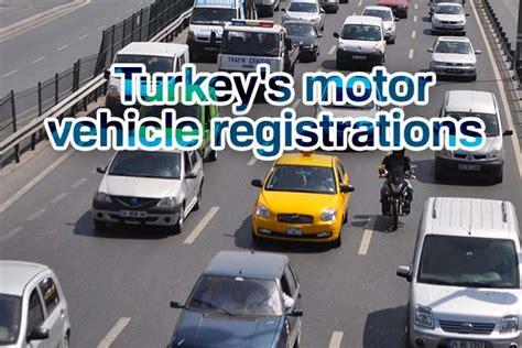 motor vehicle registration turkey motor vehicle registrations in june turkish