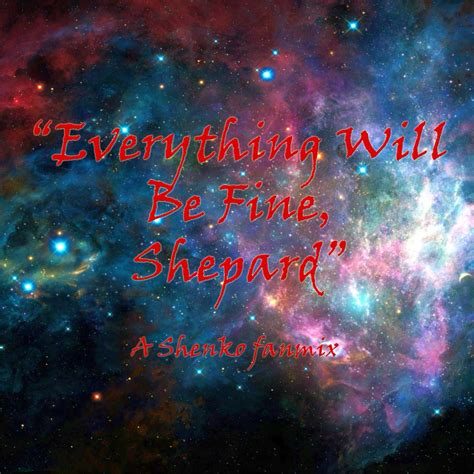 8tracks radio quot everything will be shepard quot 17 songs free and playlist
