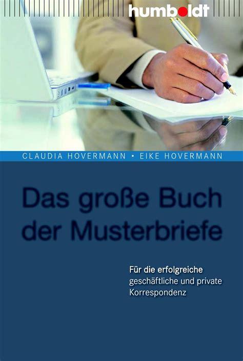 Musterbriefe Geschäftliche Korrespondenz Calam 233 O Humboldt Verlag Das Gro 223 E Buch Der Musterbriefe