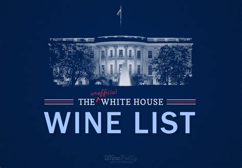 why is the white house important the unofficial white house wine list wine folly