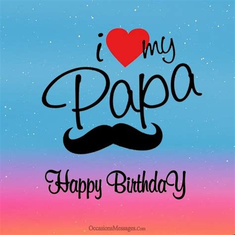 happy birthday papa design top 100 father s birthday wishes dad birthday messages