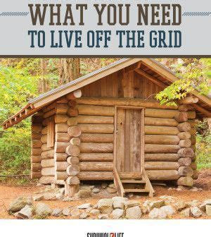 off grid living ideas things you need to live off the grid survival simple