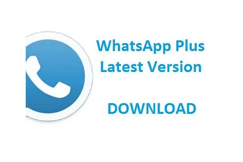 whatsapp android app latest version free download