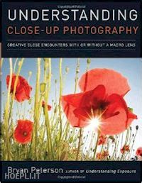 libro understanding a photograph penguin understanding close up photography peterson bryan