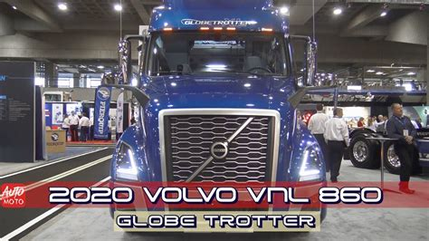 2020 Volvo Vnl 860 Globetrotter Xl by 2020 Volvo Vnl 64t 860 Globe Trotter Exterior And Interior