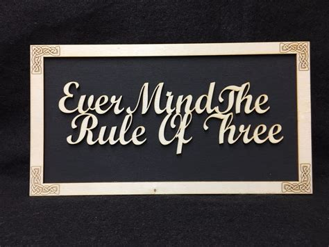 Handcrafted Wooden Signs - mind the rule of three handcrafted wooden sign