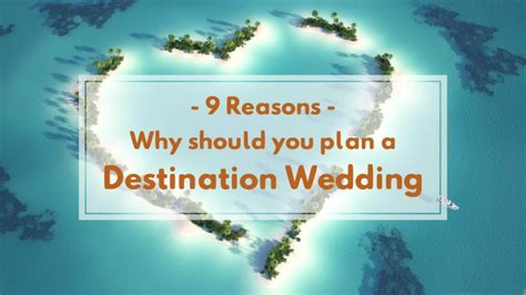 Is This Why They Are Planning A Wedding by We Give You 9 Reasons To Day Yes To A Quot Destination Wedding Quot