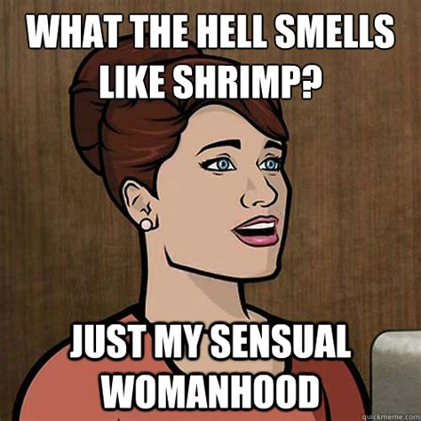 Sensual Memes - what the hell smells like shrimp just my sensual