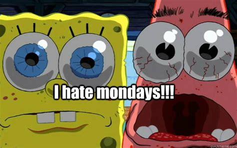 I Hate Mondays Meme - i hate mondays memes quickmeme