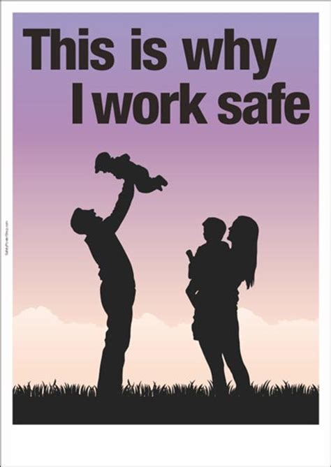 safety poster this is why i work safe safety poster shop