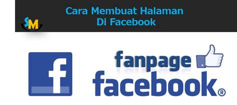 membuat artikel di facebook cara mudah membuat halaman fanspage di facebook media
