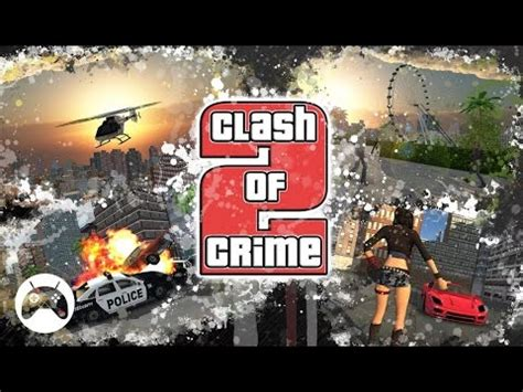 clash of crime 2 android gameplay youtube